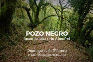 Pozo Negro + Foxos do Lobo + Almofrei